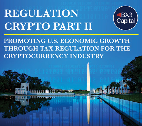 New Framework from BX3 Capital Promoting US Economic Growth Through Tax Regulation for the Cryptocurrency Industry
