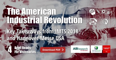 ABI Research's IMTS 2018 Report Highlights How the Manufacturing Landscape Is Set for 'The Next American Industrial Revolution'