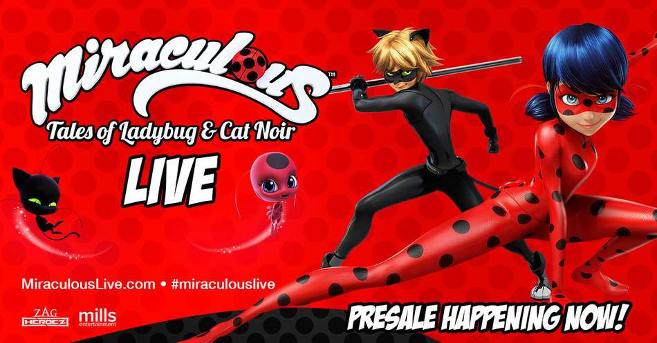 Miraculous: Tales of Ladybug and Cat Noir LIVE Touring Spectacular