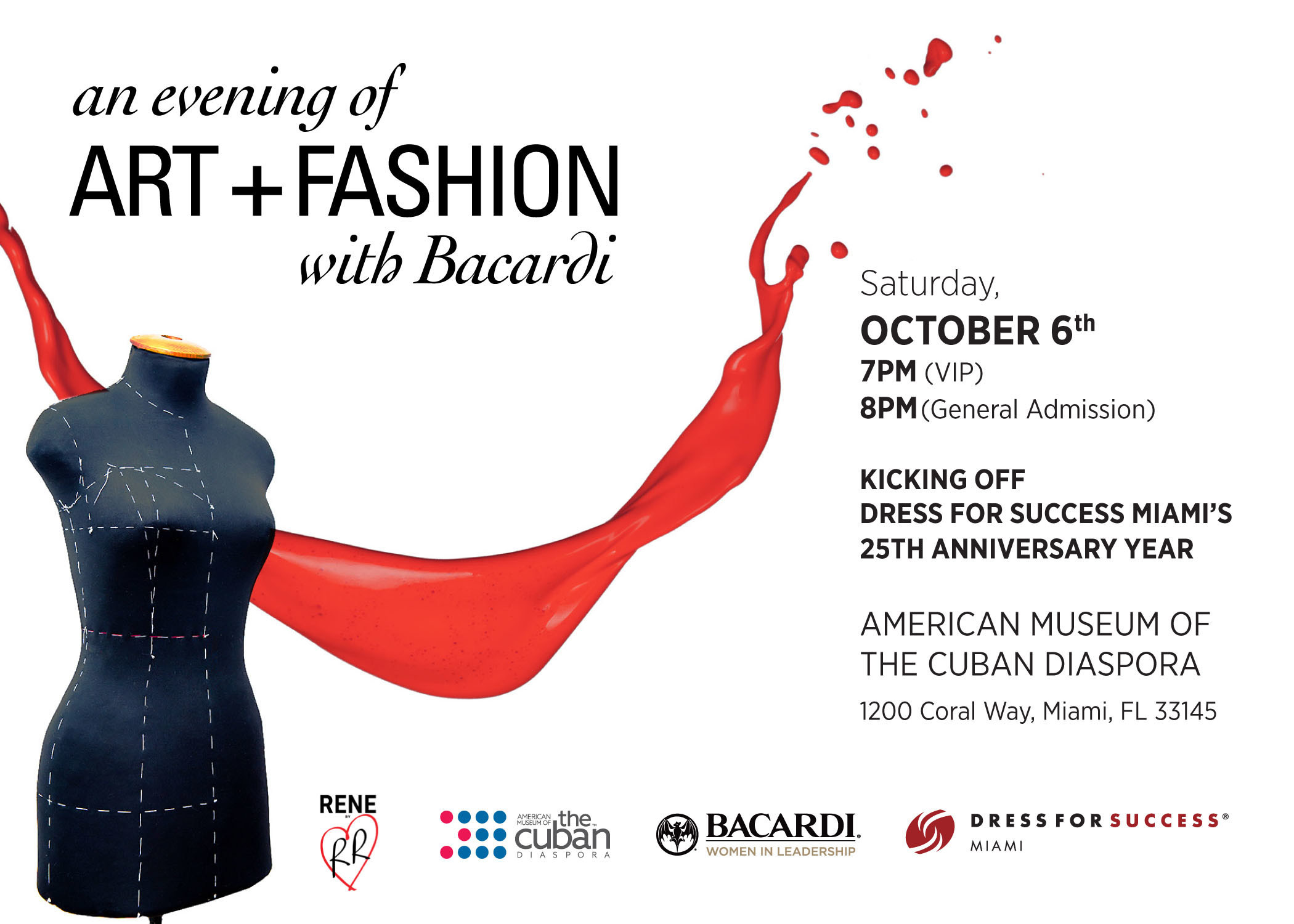Tickets for the Bacardi Evening of Art & Fashion are $75 per person for general admission and $199 per person for VIP. VIP tickets include access one hour prior to doors opening, Rene by RR fashion show, and the private cognac, whisky and cigar lounge. Must be 21+ years of age to attend. Net proceeds from the event will benefit Dress for Success Miami. Tickets can be purchased via: https://noaf.eventbrite.com