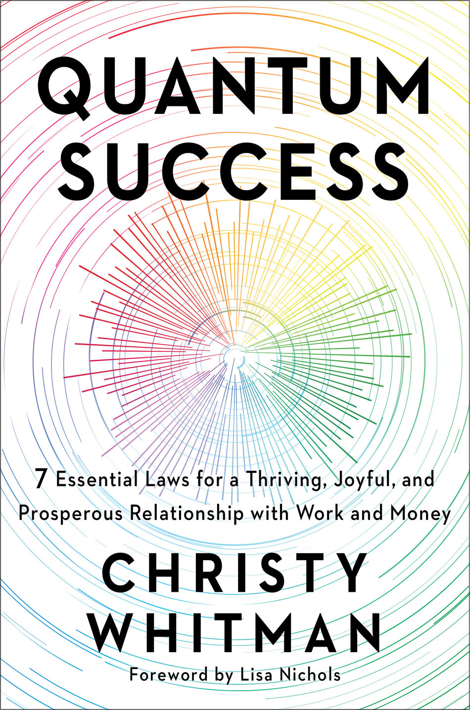 New York Times Bestselling Author Christy Whitman launches her latest book, Quantum Success: 7 Essential Laws for a Thriving, Joyful & Prosperous Relationship with Work and Money, published by Atria/Enliven.  http://www.QuantumSuccessBook.com Whether your vision of an ideal career is starting your own business, rising to a different position within your current company, or landing your very first job, Quantum Success will help you make the prosperity and fulfillment of your dreams a reality.