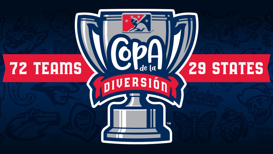 "Minor League Baseball's ""Copa de la Diversión"" Hispanic Fan Engagement Initiative Expands to 72 Teams for 2019."