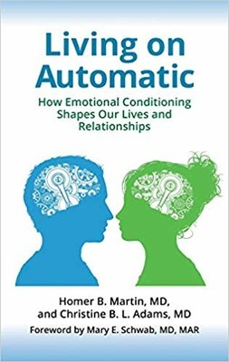Most of the U.S. Population Suffers with Emotional Problems, Says Psychiatrist Christine B.L. Adams, Coauthor of Living on Automatic