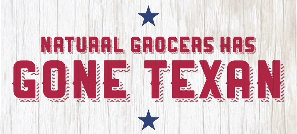 """Natural Grocers Has Gone Texan"" campaign to support Texas-based companies and consumers"