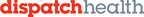 DispatchHealth Raises $200 Million in Series D Financing to Build ...