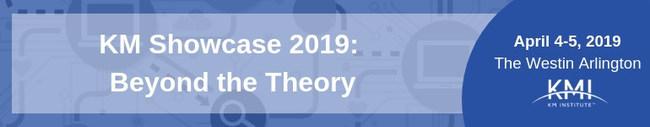 KM Showcase 2019: Beyond the Theory