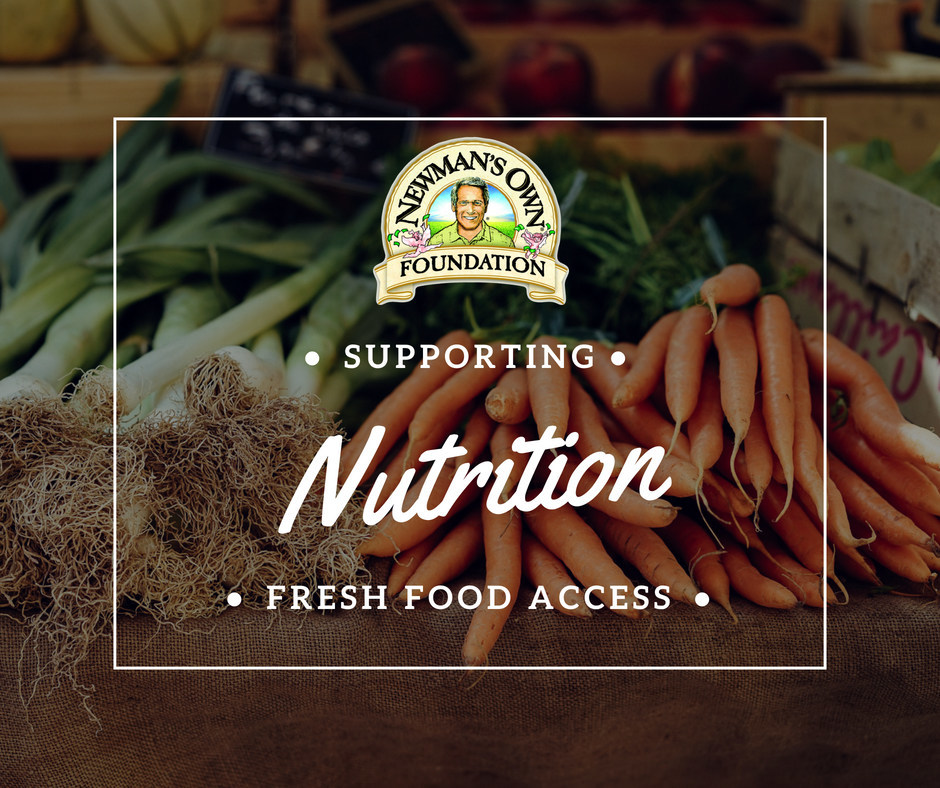 Newman's Own Foundation supporting nutrition and fresh food access programs.