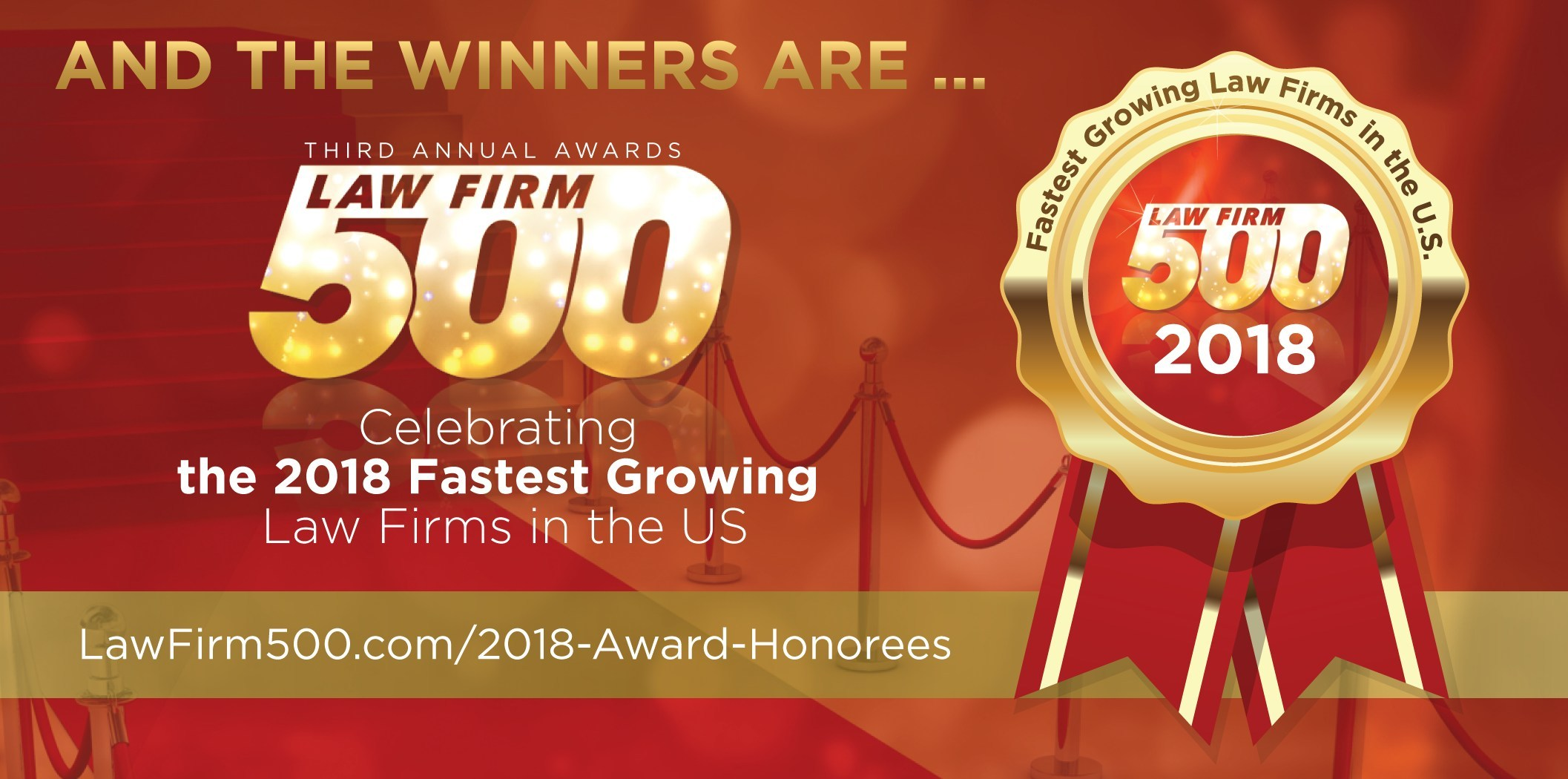 The Winning Honorees of the 2018 Law Firm 500 Awards experienced growth up to a remarkable 1900%. View the list of 2018 Law Firm 500 Honorees at www.lawfirm500.com/2018-award-honorees/