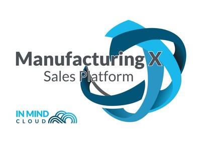 Manufacturing X - Sales Platform by In Mind Cloud