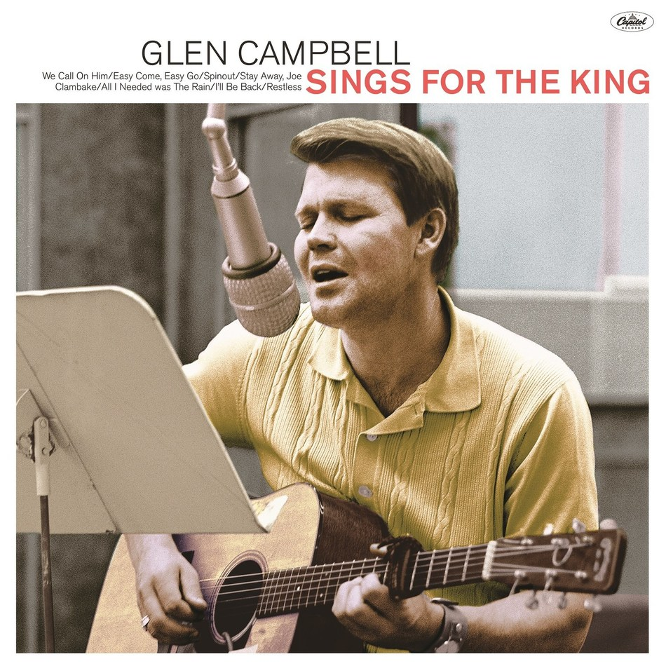 "Glen Campbell's lost album ""Sings For The King,"" featuring songs originally intended for Elvis Presley's ears only, will be released November 16 via Capitol/UMe."