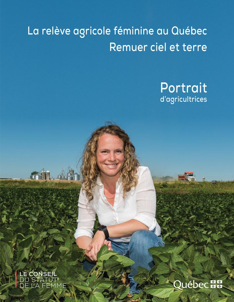 La relève agricole  féminine au Québec – Remuer ciel et terre – Portrait d'agricultrices (Groupe CNW/Conseil du statut de la femme)