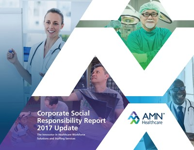 AMN Healthcare Services, Inc. (NYSE:AMN), the leader and innovator in workforce solutions and healthcare staffing services, released its 2017 Corporate Responsibility Report, highlighting the company's accomplishments and strong commitment to impact communities locally and globally. AMN Healthcare's commitment to the inclusion of many different backgrounds, experiences and perspectives enables our innovation and leadership in the healthcare services industry.
