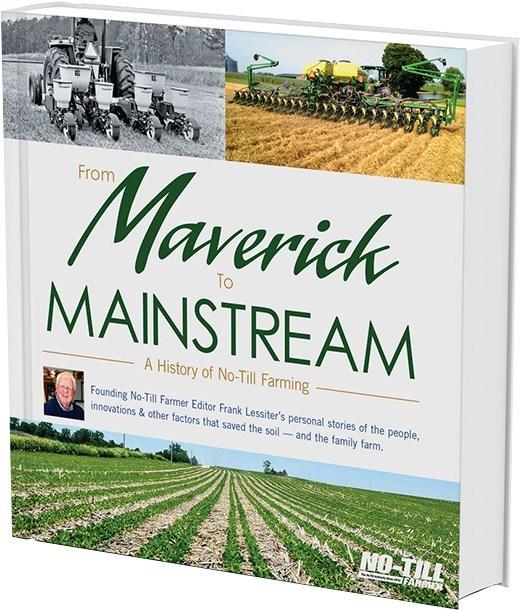A History Of No-Till Farming: From Maverick to Mainstream