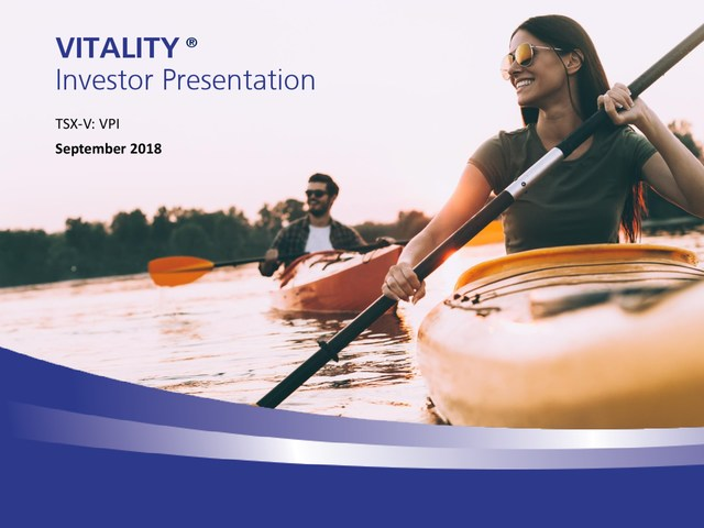 VITALITY Investor Presentation Sept. 2018 - Learn more about investing in VITALITY and our award-winning health and wellness products  currently sold in 550 stores and online at www.vitality.ca (CNW Group/Vitality Products Inc.)