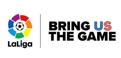 La Liga North America Launches #BringUSTheGame