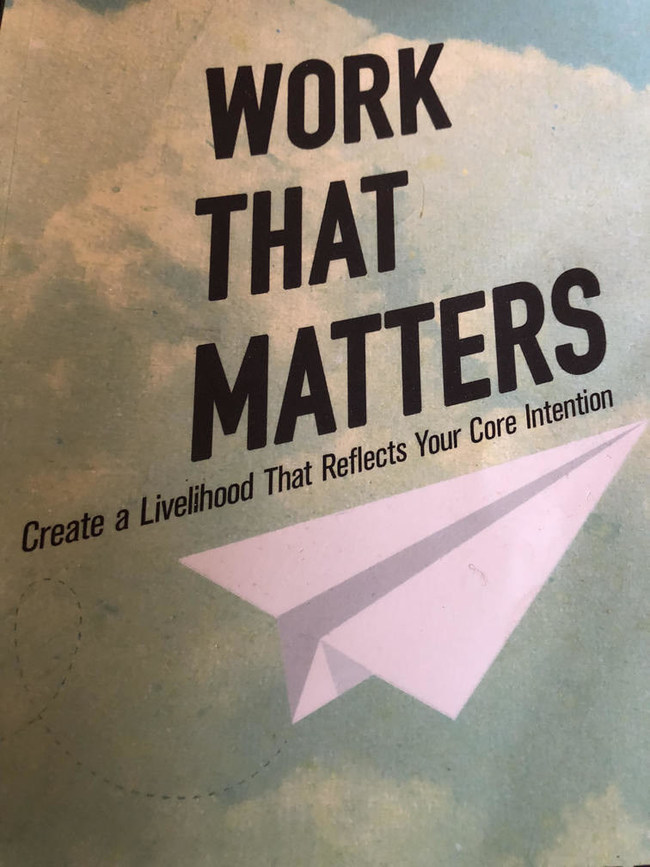 Maia Duerr has authored 'Work that Matters: Create a Livelihood That Reflects Your Core Intention'