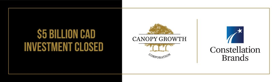 Constellation Brands' $5 Billion CAD ($4 Billion USD) Investment in Canopy Growth Closes Following Shareholder and Canadian Government Approval (CNW Group/Canopy Growth Corporation)