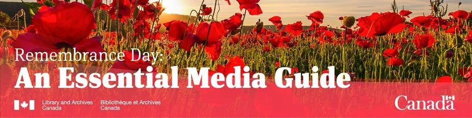 Library and Archives Canada - Remembrance Day: An Essential Media Guide (CNW Group/Library and Archives Canada)