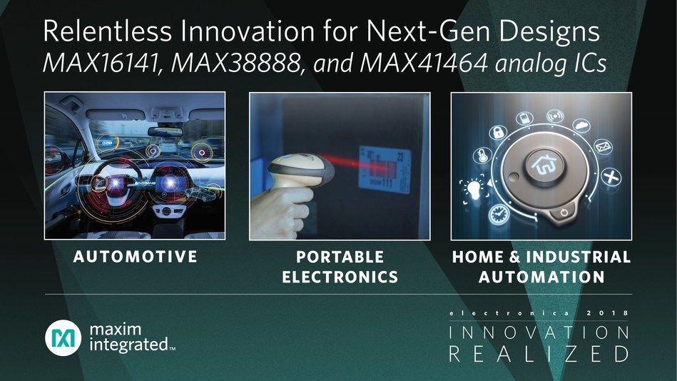 Maxim Integrated Products, Inc. is pushing the frontier of general purpose analog with the announcement of three new high-performance parts at electronica 2018: MAX16141 ORing FET controller for automotive, MAX38888 backup power regulator for portable electronics and MAX41464 wireless transmitter for home and building automation.