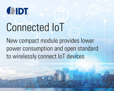 IDT Introduces New 6LoWPAN Module for Wirelessly Connecting IoT Devices: Complete Sub-Gigahertz Wireless Radio with Open Standard in a Small Form Factor.