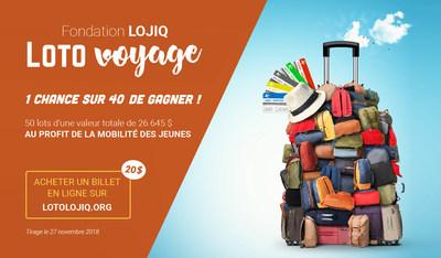 Encourageons nos jeunes à voir loin : participez à la 1re édition du loto voyage de la Fondation LOJIQ (Groupe CNW/Les Offices jeunesse internationaux du Québec)