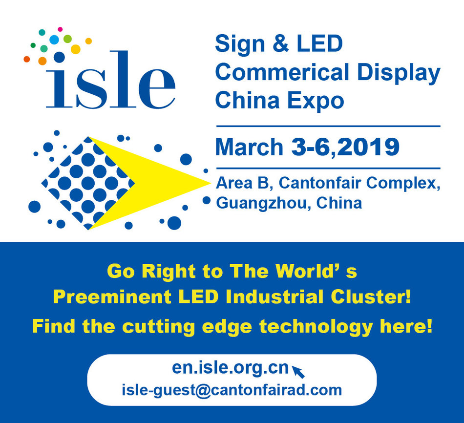 The 2019 International Signs & LED Exhibition will take place from March 3-6 in Guangzhou China