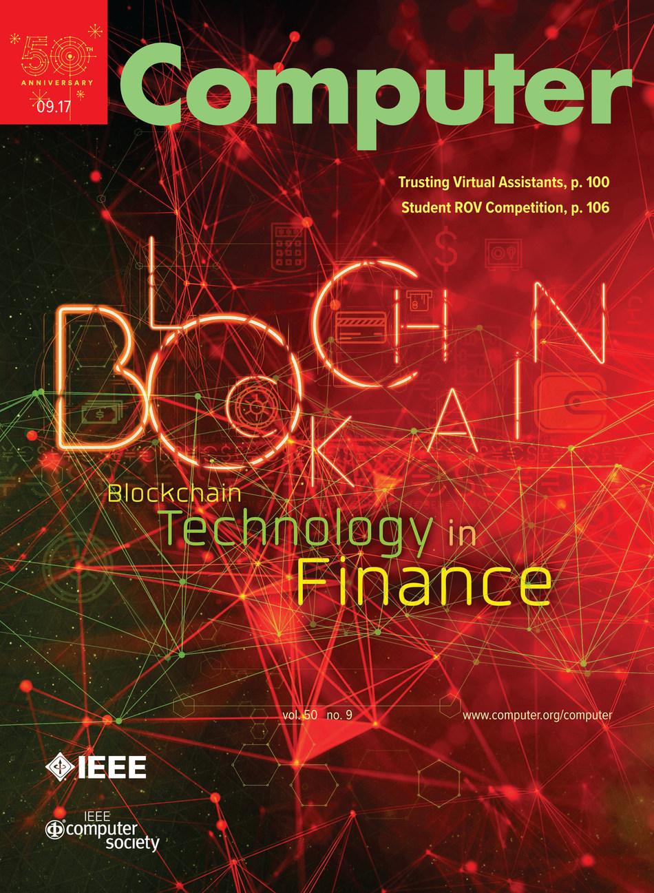 IEEE Computer's Computer Magazine, September 2017 issue, Blockchain Technology in Finance