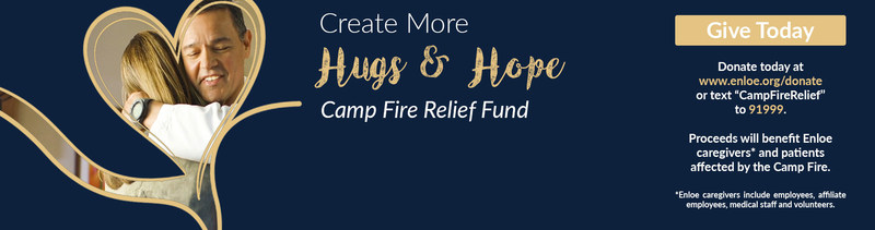 """Text """"CampFireRelief"""" to 91999 or visit www.enloe.org/donate to support caregivers and patients affected by the Camp Fire on Giving Tuesday."""