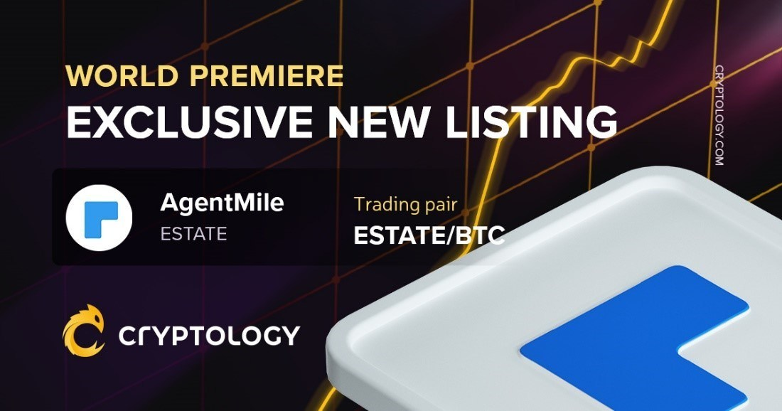 AgentMile (ESTATE), Blockchain and AI Commercial Real Estation solution first-ever exclusive listing announced on Cryptology Exchange with AGENT/BTC trading pair
