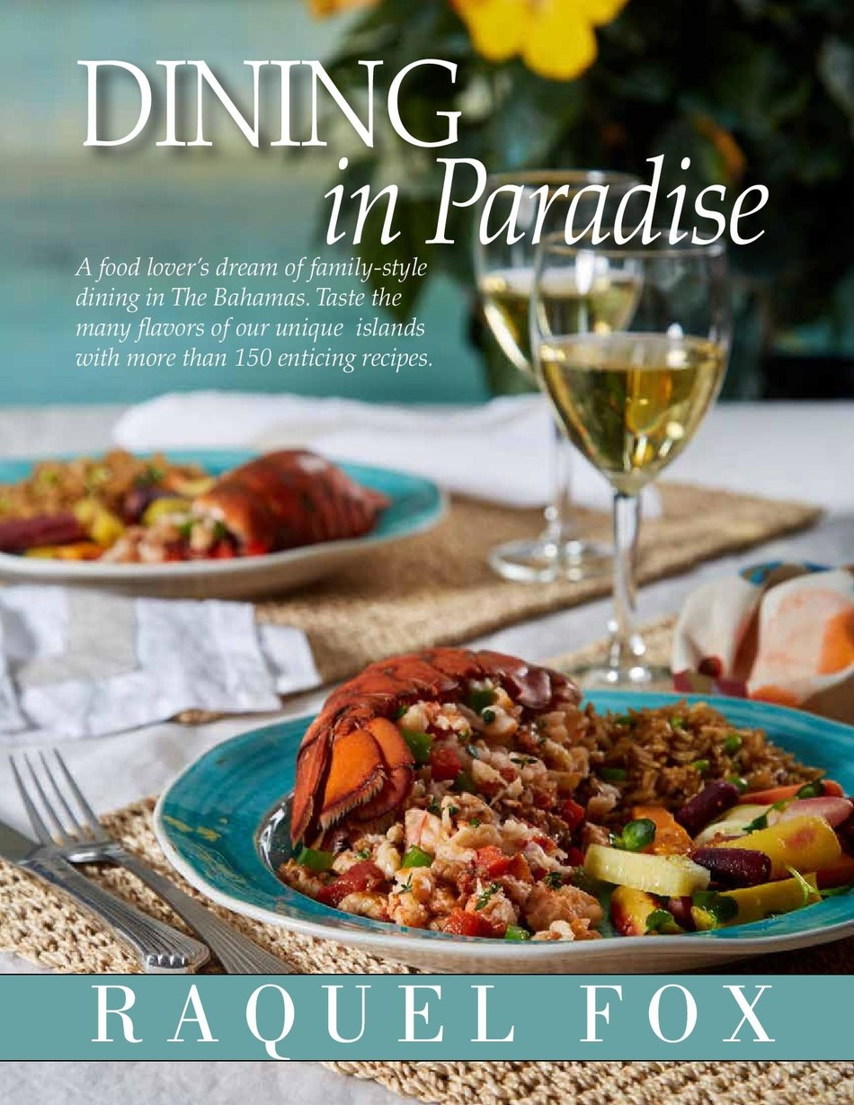 The first Bahamian cookbook to be published in over 30 years, Dining in Paradise is a collection of over 150 authentic island recipes (CNW Group/Raquel Fox)