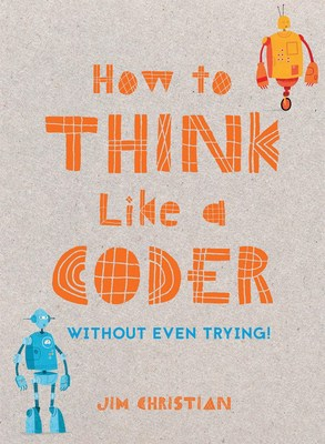 HOW TO THINK LIKE A CODER… Without Even Trying! (PRNewsfoto/ALCS)