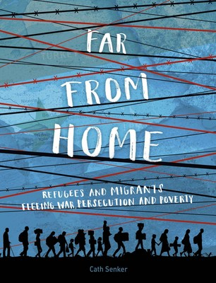 FAR FROM HOME: Refugees and Migrants Fleeing War, Persecution & Poverty (PRNewsfoto/ALCS)