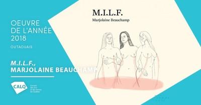 M.I.L.F. de Marjolaine Beauchamp, Éditions Somme toute. (Groupe CNW/Conseil des arts et des lettres du Québec)