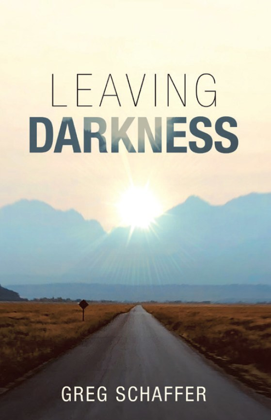Leaving Darkness by Greg Schaffer