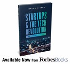 """James McCann Releases """"Startups & The Tech Revolution"""" with ForbesBooks"""
