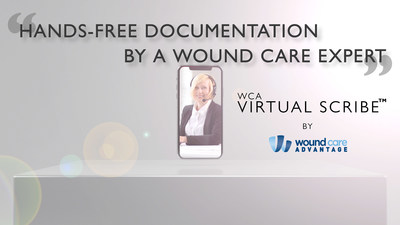 Wound Care Advantage Launches First Virtual Scribe Service for the Wound Care Industry