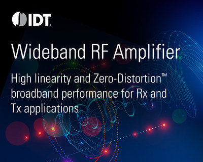 IDT Introduces New RF Amplifier with Superior Wide-Band and High Linearity Performance: F0424 RF Amplifier Features IDT's Configurable Zero Distortion Technology Enabling Linearity at Low-Power Consumption.