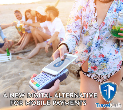 TravelCash Announces Digital Alternative for Mobile Payments; New Payment Processing Solution will Lower Costs for Merchants and Consumers