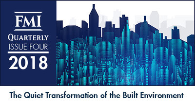 """FMI Releases Quarterly Publication """"The Quiet Transformation of the Built Environment"""""""