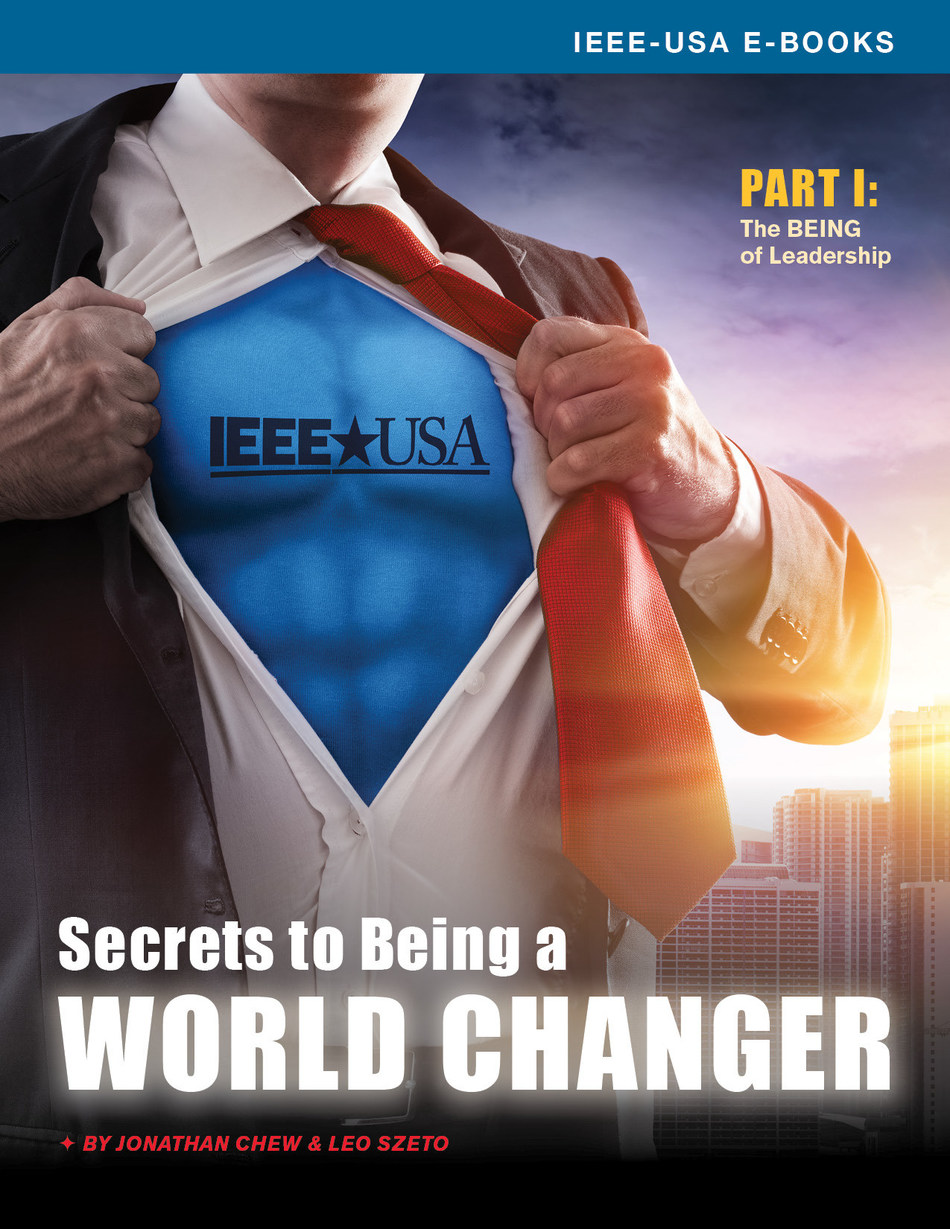 December's free IEEE-USA E-Book: Secrets to Being a World-Changer – Part 1: The Being of Leadership