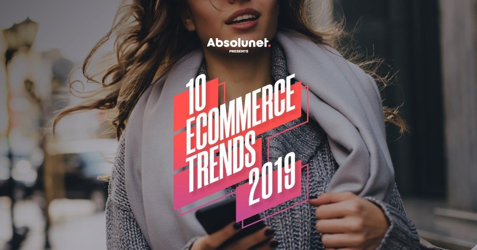 Absolunet' 10 eCommerce Trends That Will Impact Retailers and Consumers in 2019 (CNW Group/Absolunet inc.)