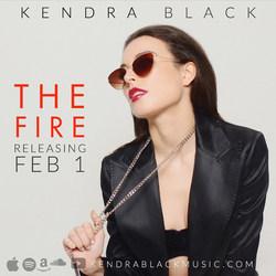 """Kendra Black - """"The Fire"""" Releasing Feb 1"""