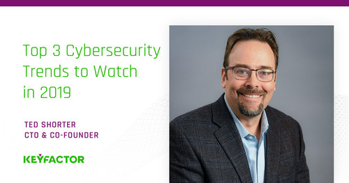 Keyfactor Reveals Cybersecurity Trends in Quantum Computing, IoT Legislation and PKI for 2019. Read Ted Shorter's, Keyfactor CTO and Co-Founder, top three trends to watch.