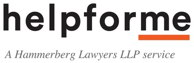 Helpforme Personal Legal Services provides help when you need it most. Personal injury, estate litigation, insurance denials, product liability -- all handled by the largest number of personal injury lawyers under one roof in BC. Our experienced trial lawyers know how to get the settlement you deserve. The Helpforme legal team has 180 years of combined experience, and helped more than 7,000 clients win a total of $425 million in settlements. (CNW Group/Hammerberg Lawyers LLP)