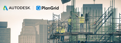 Autodesk Completes PlanGrid Acquisition to Accelerate Construction Productivity