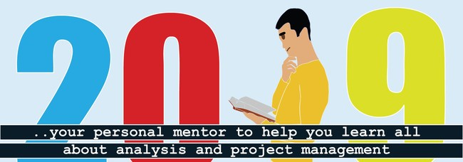 2019 - your personal mentor to help you learn all about analysis and project management