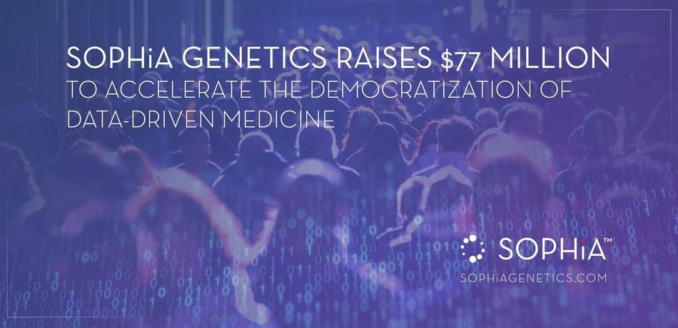 SOPHiA GENETICS Raises $77 Million to Accelerate the Democratization of Data-Driven Medicine (PRNewsfoto/SOPHiA GENETICS)