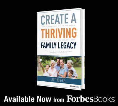 "Jeff Rogers Releases ""Create a Thriving Family Legacy"" with ForbesBooks"