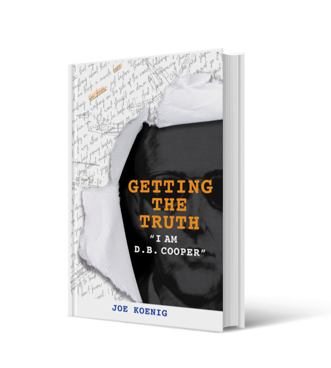 Getting The Truth: I Am D.B. Cooper by Joe Koenig