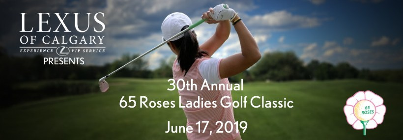 30th Annual 65 Roses Ladies Golf Classic presented by Lexus of Calgary (CNW Group/Cystic Fibrosis Canada- Calgary & Southern Alberta Chapter)
